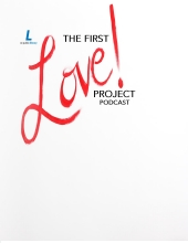 The First Love Project Podcast Logo
