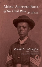 African American Faces of the Civil War by Ronald Coddington