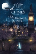 book cover for Flights, Chimes, and Mysterious Times by Emma Trevayne