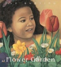 Flower Garden written by Eve Bunting and illustrated by Kathryn Hewitt