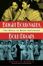 Bright boulevards, bold dreams: the story of Black Hollywood cover