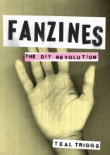 Book cover for Fanzines : the DIY revolution by Teal Triggs.