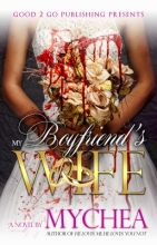 """My Boyfriend's Wife Part 1"" by Mychea"
