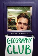 """Book cover for the book """"Geography Club"""" by Brent Hartinger."""