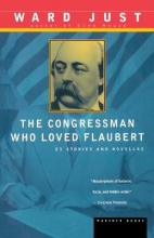 The Congressman Who Loved Flaubert by Ward Just