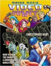Manga mania video games : how to draw the characters & environments of Manga video games by Christopher Hart book cover.