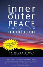 Inner and Outer Peace through Meditation by Rajinder Singh