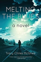 Melting the Blues by Tracy Chiles McGhee