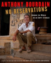 """""""No reservations: around the world on an empty stomach"""" by Anthony Bourdain"""