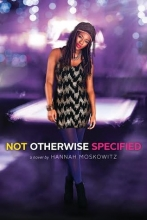 'Not Otherwise Specified' by Hannah Moskowitz