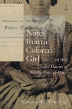 'Notes from a colored girl : the Civil War pocket diaries of Emilie Frances Davis' by Karsonya Wise Whitehead.