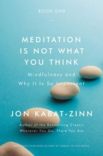 Cover image for Meditation is Not What You Think by Jon Kabat-Zinn