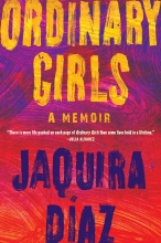 "Cover of Jaquira Diaz's ""Ordinary Girls"""