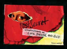 Post Secret: Confessions on Life, Death, and God