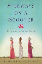 Sideways on a Scooter: Life and Love in India by Miranda Kennedy