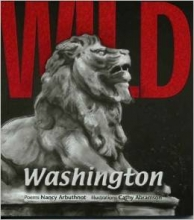 """Wild Washington: animal sculptures A to Z/ poems"" by Nancy Arbuthnot"