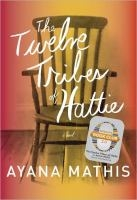 bookcover of Twelve Tribes of Hattie by Ayana Mathis