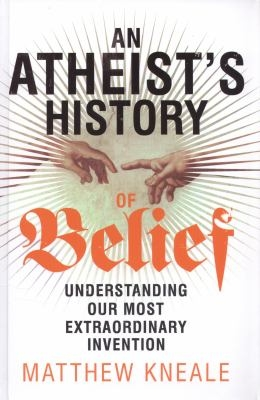 Cover: An Atheist's History of Belief