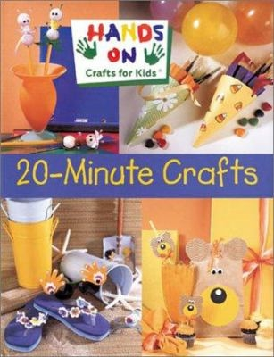 Hands on Crafts for Kids: 20 Minute Crafts book cover