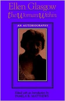The Woman Within: An Autobiography by Ellen Glasgow