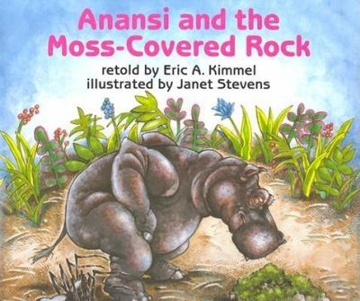 Anansi and the Moss-Covered Rock by Eric Kimmel