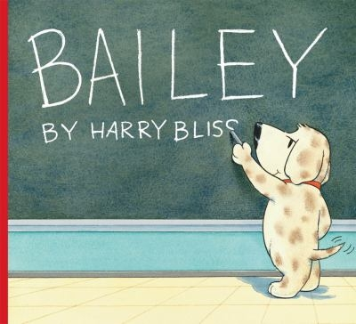 Bailey by Harry Bliss Book Cover