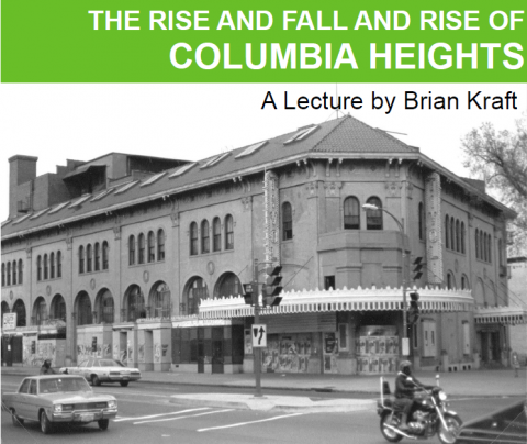 Image advertising the Know Your Neighborhood lecture series, in particular The Rise and Fall and Rise of Columbia Heights lectur