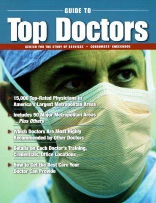 Consumer Checkbook Guide to Top Doctors