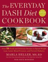 The Everyday DASH Diet Cookbook by Marla Heller, MS, RD