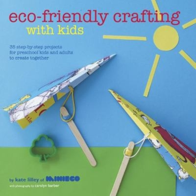 Eco-friendly crafting with kids book cover