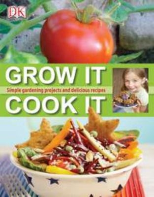 grow it cook it cookbook