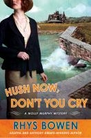Hush Now, Don't You Cry bookcover