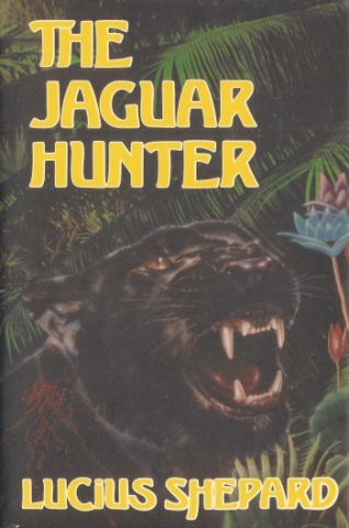 """Cover of """"The Jaguar Hunter"""" by Lucius Shepard."""