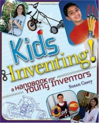 Kids Inventing : A Handbook for Young Inventors book cover