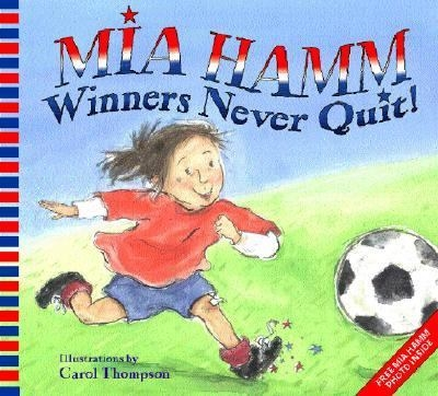 Image of Mia Hamm : Winners Never Quit