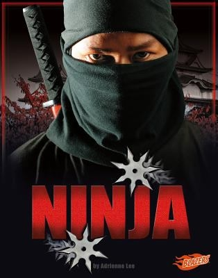 Cover of the book Ninja - an age-appropriate nonfiction book on ninjas - from DCPL's catalog