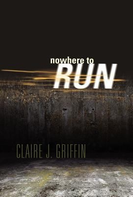 Nowhere to Run by Claire Griffin