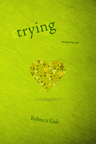 Cover of Trying by Rebecca Gale