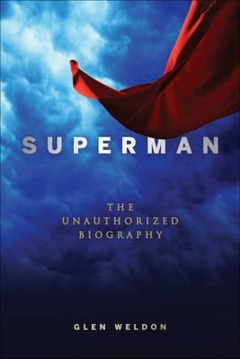 Cover of Superman: THe Unauthorized Biography