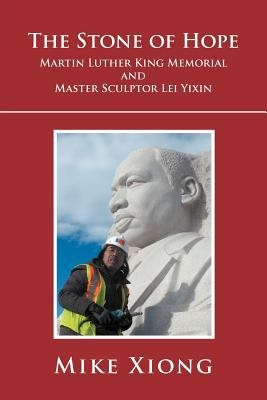 The Stone of Hope: Martin Luther King Memorial and Master Sculptor Lei Yixin