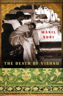 Cover art for the novel The Death of Vishnu by Manil Suri