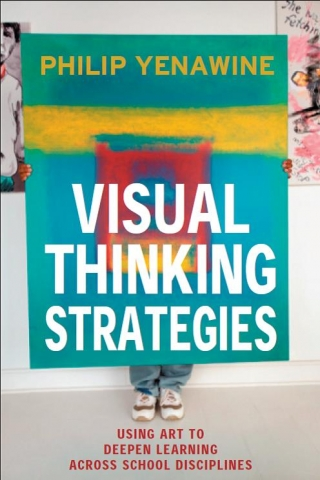 Book cover: Visual Thinking Strategies: Using art to deepen learning across school disciplines