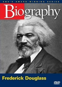 Frederick Douglass A&E Biography
