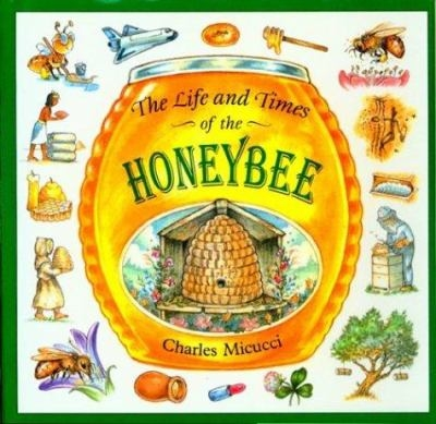 cover of The Life and Times of the Honeybee
