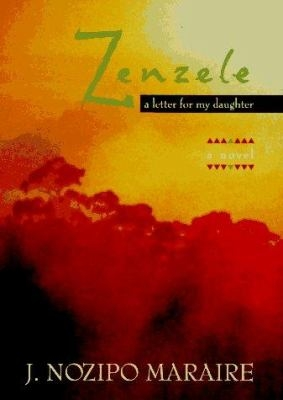 Zenzele: A Letter to My Daughter by J. Nozipo Maraire