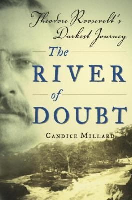 Book Cover:  The River of Doubt by Candice Millard