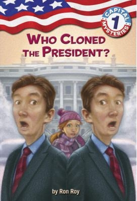 Capital Mysteries Series : Who Cloned the President