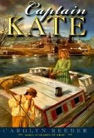 Captain Kate by Carolyn Reeder