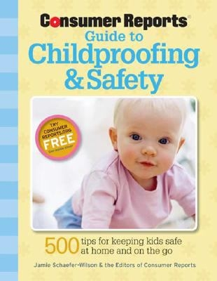 Consumer Reports Guide to Childproofing and Safety