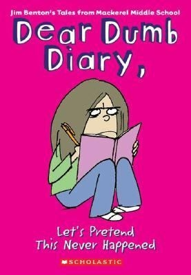 Dear Dumb Diary, Let's Pretend This Never Happened: by Jamie Kelly